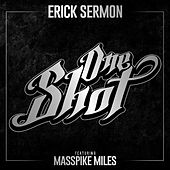 One Shot (feat. Masspike Miles) by Erick Sermon