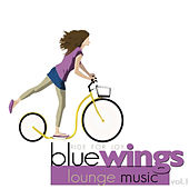 Blue Wings Lounge Music, Vol. 1 by Various Artists