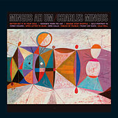 Mingus Ah Um (with Booker Ervin & Horace Parlan) [Complete Bonus & Remastered Edition] by Charles Mingus