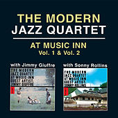 The Modern Jazz Quartet at Music Inn Vol. 1 (with Jimmy Giuffre) + Vol. 2 [with Sonny Rollins] [Bonus Track Version] by Modern Jazz Quartet
