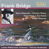 Frank Bridge: Dance Rhapsody, Overture 'Rebus', Dance Poem etc by London Philharmonic Orchestra