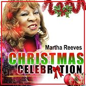 Christmas Celebration by Martha Reeves