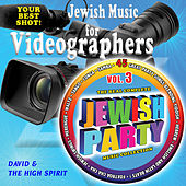 Jewish Party Music for Videographers, Vol. 3 by David & The High Spirit