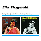 Swings Gentle with Nelson + Sings Broadway (Bonus Track Version) by Ella Fitzgerald