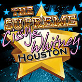 The Supreme Cissy & Whitney Houston by Whitney Houston