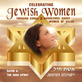 Celebrating Jewish Women by David & The High Spirit