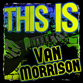 This Is Van Morrison by Van Morrison