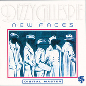 New Faces by Dizzy Gillespie