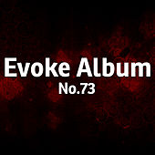 Evoke Album No. 73 by Various Artists