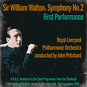 Sir William Walton: Symphony No. 2, First Performance - Royal Liverpool Philharmonic Orchestra Conducted by John Pritchard by Royal Liverpool Philharmonic Orchestra