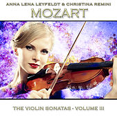 Mozart: The Violin Sonatas, Vol. 3 by Anna Lena Leyfeldt