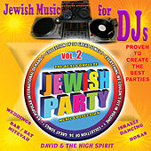 Jewish Party Music for Djs, Vol. 2 by David & The High Spirit
