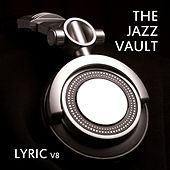 The Jazz Vault: Lyric, Vol. 8 by Various Artists