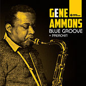 Blue Groove + Preachin' (Bonus Track Version) by Gene Ammons