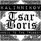 Kalinnikov: Tsar Boris, Music to the Tragedy by Vladimir Fedoseyev