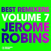 Best Remixers, Vol. 7: Jerome Robins by Various Artists
