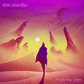Wayfaring Gypsy by Pete Hawkes