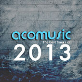 Acomusic the Best Tracks of 2013 by Various Artists