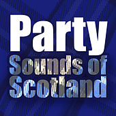 Party Sounds of Scotland by Various Artists