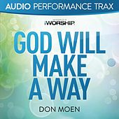 God Will Make A Way (Audio Performance Trax) by Don Moen