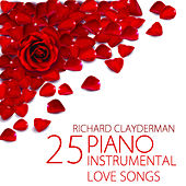 25 Piano Instrumental Love Songs by Richard Clayderman