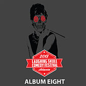 Album Eight 2013 - Laughing Skull Comedy Festival (Live) by Various Artists