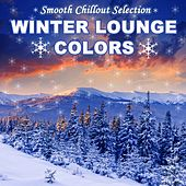 Winter Lounge Colors (Smooth Chillout Selection) by Various Artists