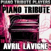 Piano Tribute to Avril Lavigne by Piano Tribute Players