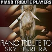 Piano Tribute to Sky Ferreira by Piano Tribute Players