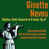 Sibelius: Violin Concerto in D minor, Op.47 (1945) by Ginette Neveu