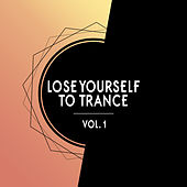 Lose Yourself to Trance, Vol. 1 by Various Artists