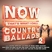 NOW That's What I Call Country Ballads 2 by Various Artists