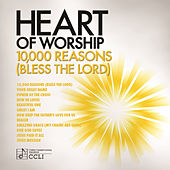 Heart Of Worship - 10,000 Reasons (Bless The Lord) by Various Artists