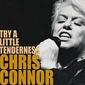 Try a Little Tenderness by Chris Connor