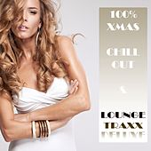 100% Xmas Chill Out & Lounge Traxx Deluxe by Various Artists