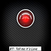 Tell Me It's Love by BT