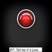 Tell Me It's Love von BT