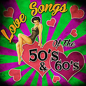 Love Songs of the 50's & 60's by Various Artists