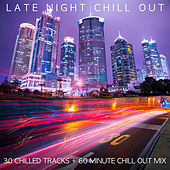 Late Night Chill Out by Various Artists