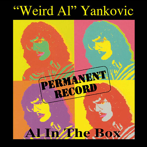 "Permanent Record: Al In The Box by ""Weird Al"" Yankovic"
