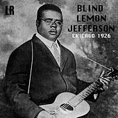 Chicago 1926 (Remastered) by Blind Lemon Jefferson