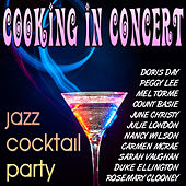 Cooking in Concert - Jazz Cocktail Party by Various Artists