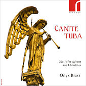 Canite Tuba: Music for Advent and Christmas by Onyx Brass
