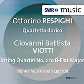 Respighi: Quartetto dorico - Viotti: String Quartet No. 2 by Vienna Musikverein Quartet