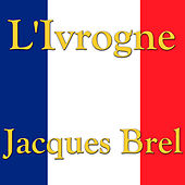 L'Ivrogne by Jacques Brel