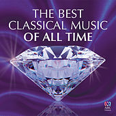 The Greatest Classical Music of All-Time by Various Artists