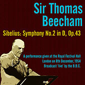 Sir Thomas Beecham - Sibelius: Symphony No. 2 in D, Op. 43 by Sir Thomas Beecham