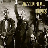 Jazz on Film ....Biopics by Various Artists