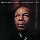 Change of the Century: The Complete Session (with Don Cherry & Charlie Haden) [Bonus Track Version] by Ornette Coleman