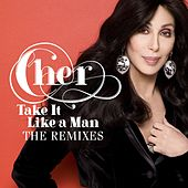 Take It Like A Man Remixes by Cher